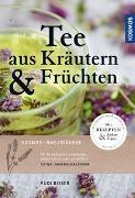 Cover-Bild zu Tee aus Kräutern und Früchten von Beiser, Rudi