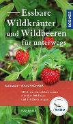 Cover-Bild zu Essbare Wildkräuter und Wildbeeren für unterwegs von Beiser, Rudi