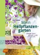 Cover-Bild zu Mein Heilpflanzengarten (eBook) von Beiser, Rudi