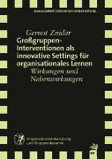 Cover-Bild zu Großgruppeninterventionen als innovative Settings für organisationales Lernen von Znidar, Gernot