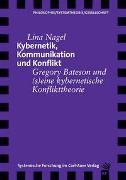 Cover-Bild zu Kybernetik, Kommunikation und Konflikt von Nagel, Lina