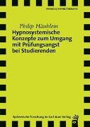 Cover-Bild zu Hypnosystemische Konzepte zum Umgang mit Prüfungsangst bei Studierenden von Häublein, Philip