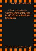 Cover-Bild zu Communities of Practice - Die Kraft der kollektiven Intelligenz (eBook) von Schönbauer, Ulrich