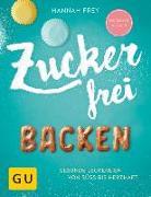 Cover-Bild zu Zuckerfrei Backen von Frey, Hannah