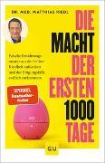 Cover-Bild zu Die Macht der ersten 1000 Tage von Riedl, Matthias