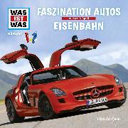 Cover-Bild zu Was ist was Hörspiel: Faszination Autos/ Eisenbahn (Audio Download) von Falk, Matthias