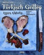 Cover-Bild zu Türkisch Grillen - Izgara Alaturka von Calis, Metin