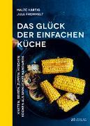 Cover-Bild zu Das Glück der einfachen Küche von Härtig, Malte