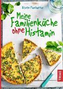 Cover-Bild zu Meine Familienküche ohne Histamin von Peschutter, Kristin