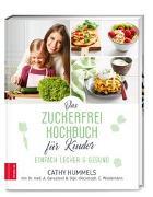 Cover-Bild zu Das Zuckerfrei-Kochbuch für Kinder von Hummels, Cathy