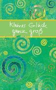 Cover-Bild zu Kleines Glück ganz groß von Sander, Ulrich (Hrsg.)
