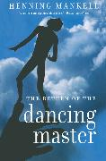 Cover-Bild zu Mankell, Henning: The Return of the Dancing Master (eBook)