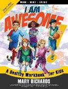 Cover-Bild zu I Am Awesome! A Healthy Workbook for Kids (B&W Interior) von Richards, Mary