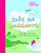 Cover-Bild zu Take Me Outdoors von Richards, Mary