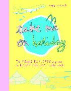 Cover-Bild zu Take Me On Holiday von Richards, Mary