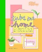 Cover-Bild zu Take Me Home: An Activity Journal for Young Explorers von Richards, Mary