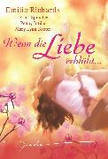 Cover-Bild zu Wenn die Liebe erblüht (eBook) von Richards, Emilie