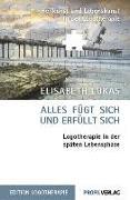 Cover-Bild zu Alles fügt sich und erfüllt sich von Lukas, Elisabeth