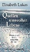 Cover-Bild zu Quellen sinnvollen Lebens (eBook) von Elisabeth, Lukas,