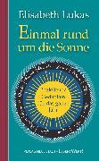 Cover-Bild zu Einmal rund um die Sonne (eBook) von Lukas, Elisabeth