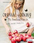 Cover-Bild zu Organic Cooking - Das Familienkochbuch (eBook) von Huth-Rauschenbach, Sabine