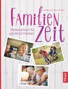 Cover-Bild zu Familienzeit von Huth-Rauschenbach, Sabine