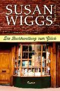 Cover-Bild zu Die Buchhandlung zum Glück von Wiggs, Susan