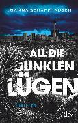 Cover-Bild zu All die dunklen Lügen von Schaffhausen, Joanna