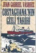 Cover-Bild zu Costaguananin Gizli Tarihi von Gabriel Vasquez, Juan