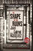 Cover-Bild zu The Shape of the Ruins von Vásquez, Juan Gabriel