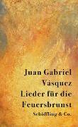 Cover-Bild zu Lieder für die Feuersbrunst von Vásquez, Juan Gabriel