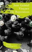 Cover-Bild zu Die Reputation von Vásquez, Juan Gabriel