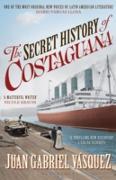 Cover-Bild zu The Secret History of Costaguana (eBook) von Vásquez, Juan Gabriel