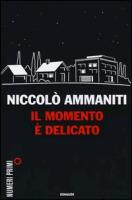 Cover-Bild zu Il momento è delicato von Ammaniti, Niccolo