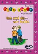 Cover-Bild zu Kita aktiv - Projektmappe Ich und du - wir beide von Hütter, Jenny