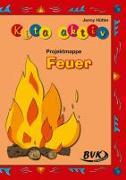 "Cover-Bild zu Kita Aktiv Projektmappe ""Feuer"" von Hütter, Jenny"