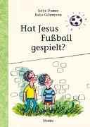 Cover-Bild zu Hat Jesus Fußball gespielt? von Damm, Antje
