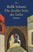 Cover-Bild zu Die dunkle Seite der Liebe von Schami, Rafik