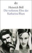 Cover-Bild zu Die verlorene Ehre der Katharina Blum von Böll, Heinrich