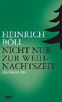 Cover-Bild zu Nicht nur zur Weihnachtszeit (eBook) von Böll, Heinrich