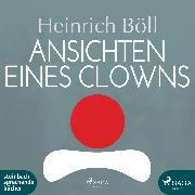 Cover-Bild zu Ansichten eines Clowns (Ungekürzt) (Audio Download) von Böll, Heinrich