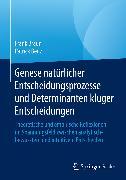 Cover-Bild zu Genese natürlicher Entscheidungsprozesse und Determinanten kluger Entscheidungen (eBook) von Braun, Frank