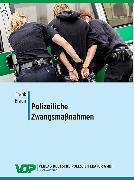Cover-Bild zu Polizeiliche Zwangsmaßnahmen (eBook) von Braun, Frank