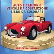 Cover-Bild zu Auto e camion e veicoli da costruzione libro da colorare von Young Dreamers Press