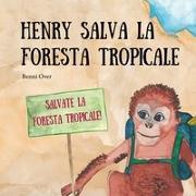 Cover-Bild zu Henry salva la foresta tropicale von Over, Benni