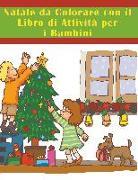Cover-Bild zu Natale da Colorare con il Libro di Attività per i Bambini von Enterprises, Mojo