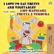 Cover-Bild zu I Love to Eat Fruits and Vegetables Amo mangiare frutta e verdura von Admont, Shelley