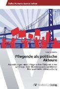 Cover-Bild zu Pflegende als politische Akteure von Segmüller, Tanja