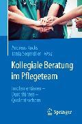 Cover-Bild zu Kollegiale Beratung im Pflegeteam (eBook) von Segmüller, Tanja (Hrsg.)