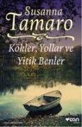 Cover-Bild zu Kökler, Yollar ve Yitik Benler von Tamaro, Susanna